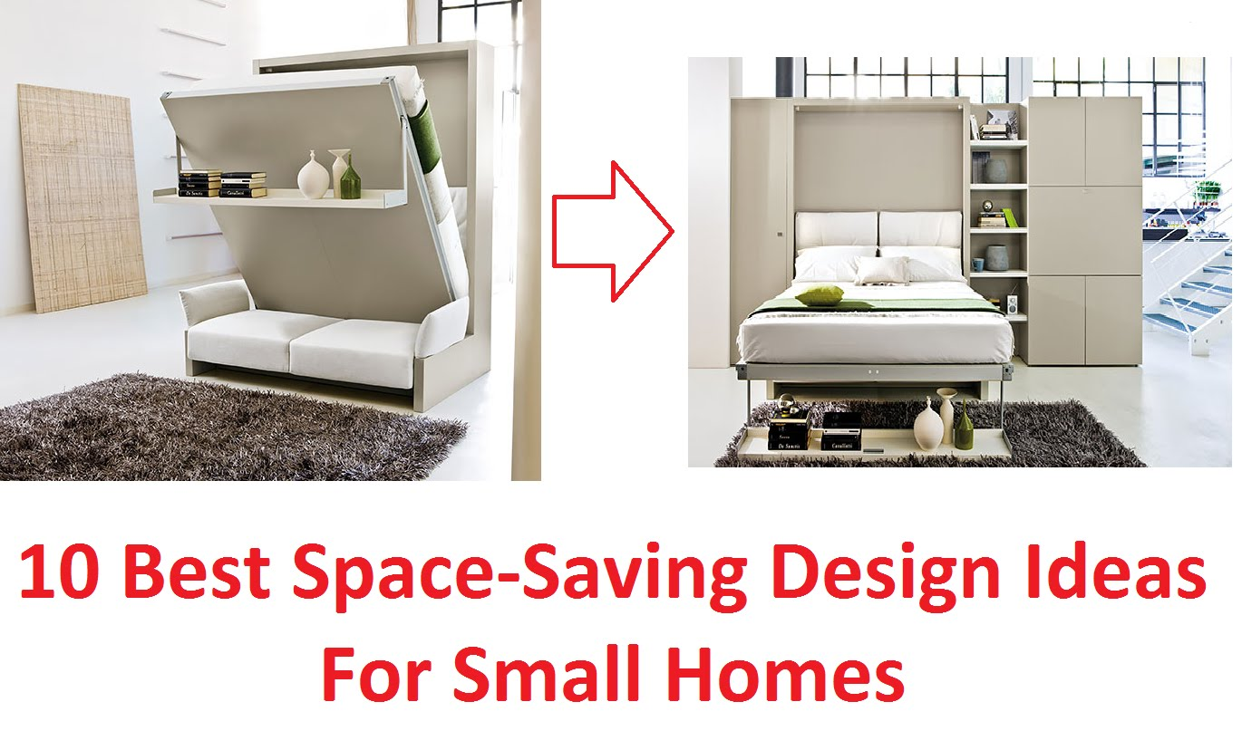 10 Best Space Saving Design Ideas For Small Homes - Best Home Design ...